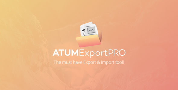 ATUM Export Pro 1.2.0 - The Must Have Export & Import Tool