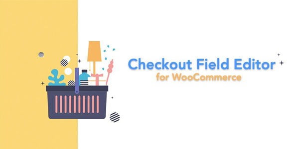Checkout Field Editor for WooCommerce Pro 3.0.9
