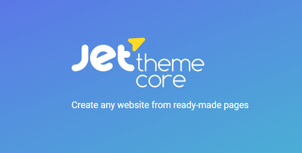 JetThemeCore 1.1.24 - Create any website from ready-made pages