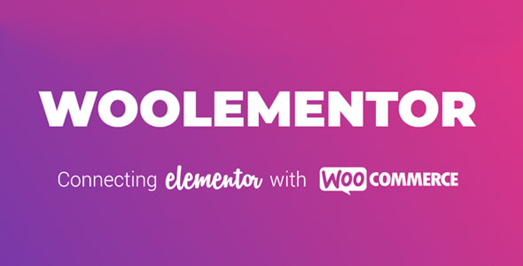 Woolementor Pro 1.5.0 Nulled - Connecting Elementor with WooCommerce