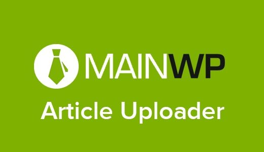 MainWP-Article-Uploader-extension-Nulled-Download