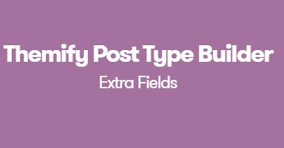 Themify-Post-Type-Builder-Extra-Fields-Nulled-Download