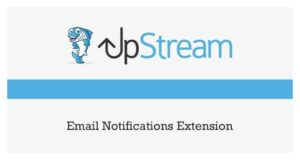 UpStream-Email-Notifications-Extension-Nulled-Download